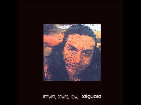Taiguara  Imyra, Tayra, Ipy, Taiguara 1976  CompletoFull Album