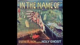 "Father, Son, And The Holy Ghost ""Stayin"