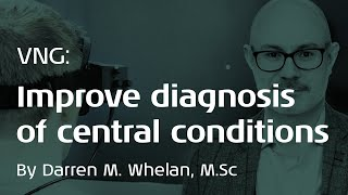 VNG: Improve the diagnosis of central conditions