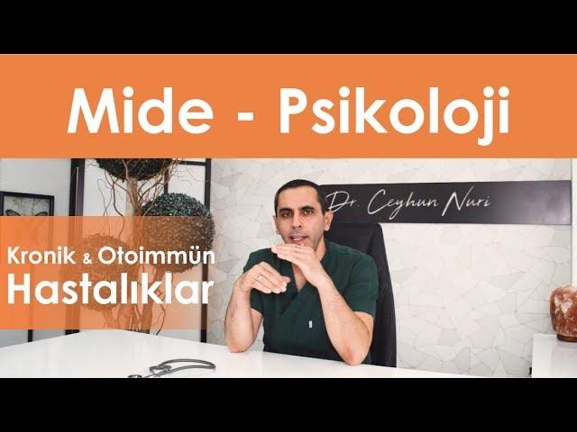 Mide - Psikoloji İlişkisi  / Kronik ve Otoimmün Hastalıklar - Sağlıklı Bilgi - Dr. Ceyhun Nuri