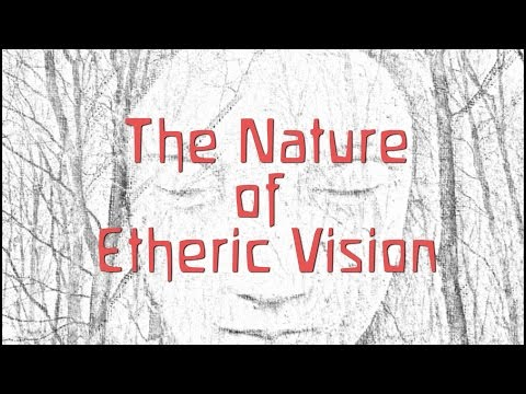 The Nature of Etheric Vision