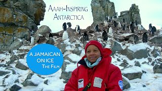 A Jamaican on Ice - Aaah-Inspiring Antarctica the MOVIE