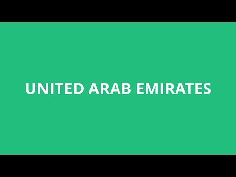 How To Pronounce United Arab Emirates - Pronunciation Academy