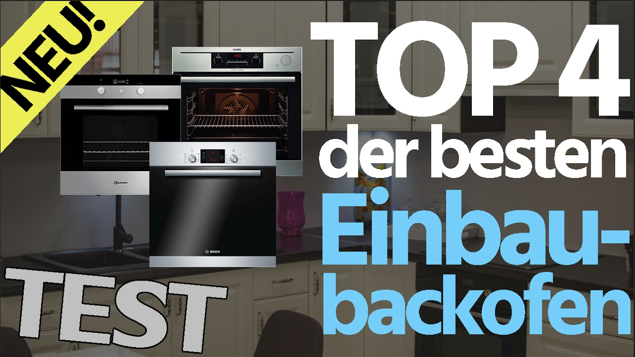 top 4 einbaubackofen im test 2017 neu k chen profi youtube. Black Bedroom Furniture Sets. Home Design Ideas