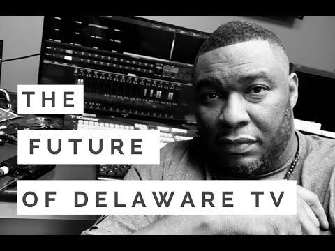 THE FUTURE OF DELAWARE TV