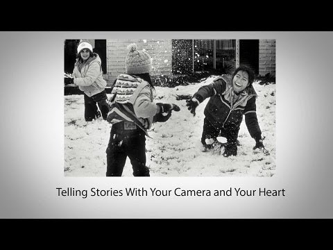 Telling Stories with Your Camera and Your Heart