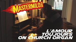 Gigi d'Agostino - L'amour toujours on church organ thumbnail