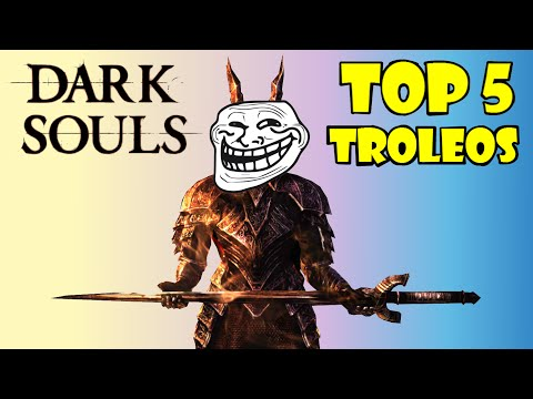 TOP 5 TROLEOS EN DARK SOULS (PVP)