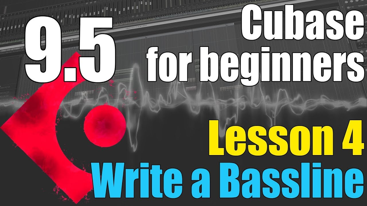 Cubase 9.5 Ultimate Beginners Tutorial : Lesson 4 - Programming The Bassline