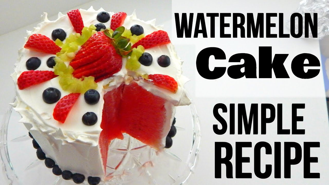 Cake Recipes In Otg Youtube: Homemade WATERMELON CAKE Recipe (NO BAKE, NO WHISK! How To