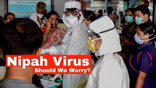 Nipah Virus: What Is It and Should We Worry?