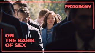 On The Basis Of Sex Türkçe Altyazılı Fragman (2018) 28 Aralık'ta Sinemalarda!