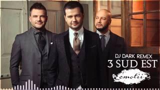 3 Sud Est - Emotii (Dj Dark Remix)