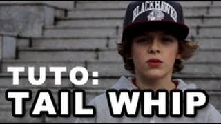 Tutorial: Comment faire un tail whip