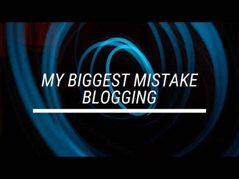 My biggest mistake blogging