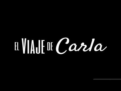 """""""EL VIAJE DE CARLA"""" - TRAILER"""