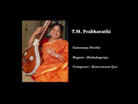 Gananaya Desika - Rishabapriya - TM Prabhavathi