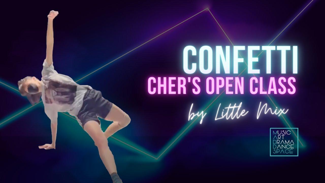 Confetti - Little Mix // Cher's Open Class