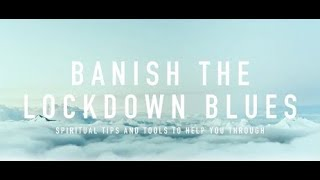 Banish The Lockdown Blues