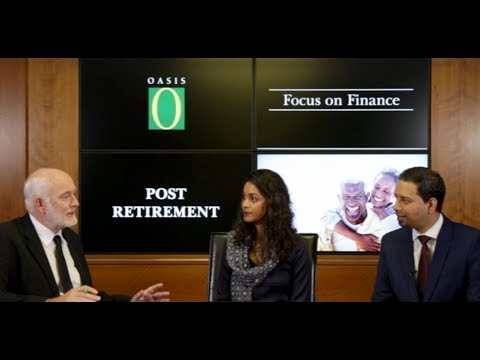 Oasis Focus on Finance Show - Post Retirement