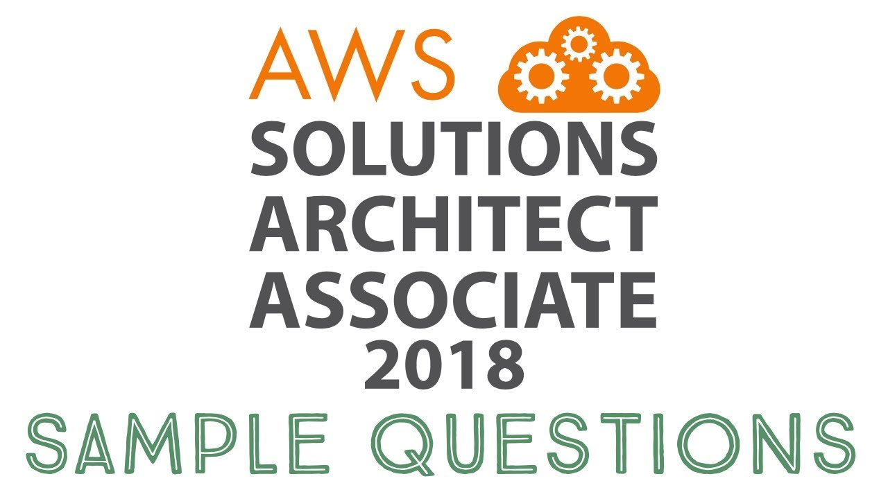 2018 AWS Solutions Architect Associate   Official Practice Questions   Part  2 of 2