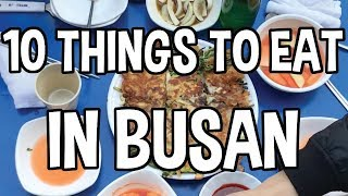 Top 10 Things to Eat in Busan, Korea