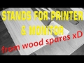 Quick building 2 stands for printer and monitor from wood spares xD