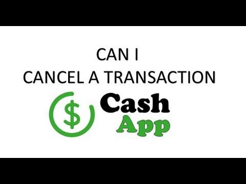 CAN I CANCEL A CASH APP TRANSACTION