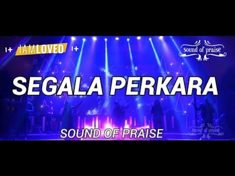 Sound of Praise - Segala Perkara