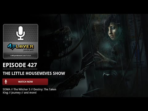 4Player Podcast #427: The Little Housewives Show