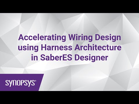 Accelerating Wiring Design using Harness Architecture in SaberES Designer | Synopsys