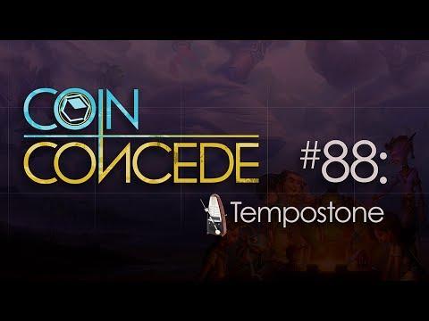 """088 - Coin Concede: """"Tempostone"""""""