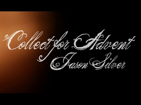 Collect for Advent [new worship song]