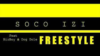 SOCO IZI - Freestyle Feat Biz-Boy & DoG Dollé