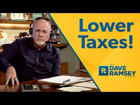 Lower Taxes! - Dave Ramsey Rant