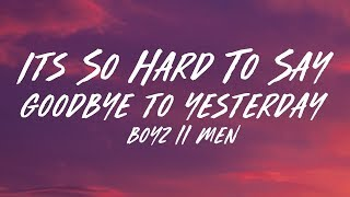 Boyz II Men - It's So Hard To Say Goodbye To Yesterday (Lyrics)