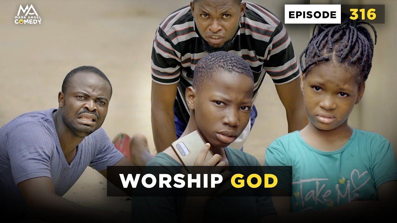 Download WORSHIP GOD - EPISODE 316 (Mark Angel Comedy)