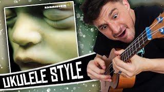 Rammstein Ukulele Style ( Mutter ) Album Medley