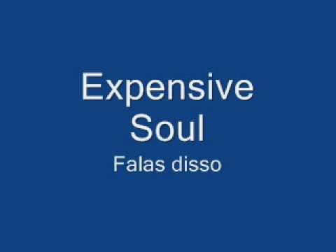 Expensive Soul - Falas Disso