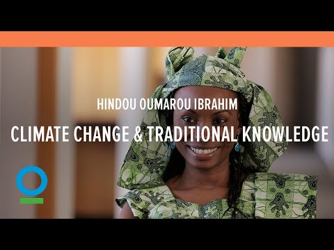 Combining Science & Traditional Knowledge to Combat Climate Change - Hindou Oumarou Ibrahim