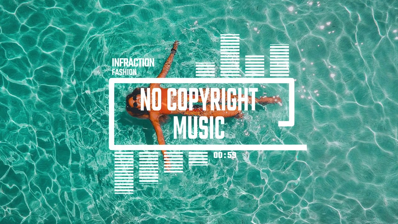 Infraction Fashion Background Music Royalty Free Music No Copyright Music Get Stupid Youtube