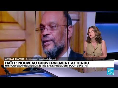 Haïti : Ariel Henry prend les rênes du pays, un nouveau gouvernement attendu • FRANCE 24