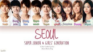 Super Junior & Girls' Generation (슈퍼주니어 & 소녀시대) – SEOUL (서울) (Color Coded Lyrics) [Han/Rom/Eng]