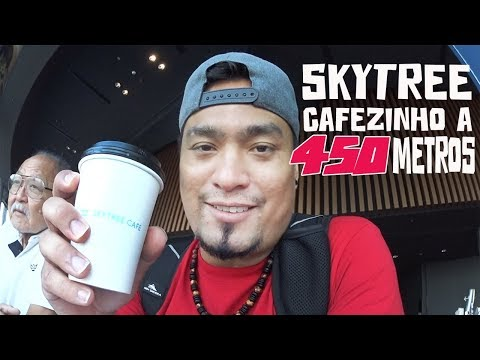 SKYTREE | TOMANDO UM CAFÉZINHO A 450 METROS DE ALTURA 😱
