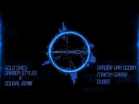 Sander van Doorn, Martin Garrix, DVBBS - Gold Skies (Darren Styles & Dougal Remix)