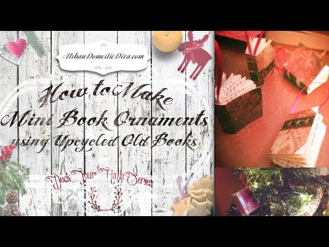 Make mini book ornaments with upcycled old books ep 1 a for Christmas tree made from old books