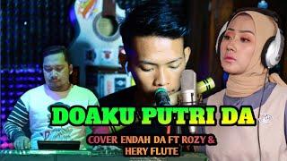 DOAKU PUTRI DA || COVER ENDAH FT ROZY KEYB & HERY FLUTE