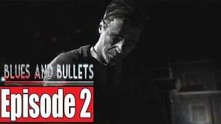 Blues and Bullets Episode 2 Full Gameplay Walkthrough (PC) - No Commentary (FULL GAME)