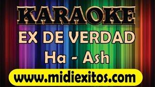 EX DE VERDAD - HA ASH - KARAOKE [HD]