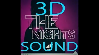 (3D SOUND) Avicii-The Nights